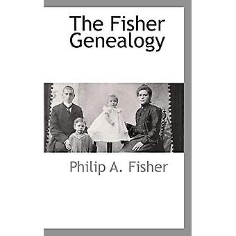 The Fisher Genealogy by Philip A Fisher - 9781103731282 Book