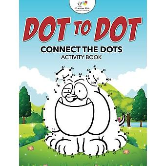 Dot to Dot - Connect the Dots Activity Book by Kreative Kids - 9781683