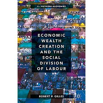 Economic Wealth Creation and the Social Division of Labour - Volume II