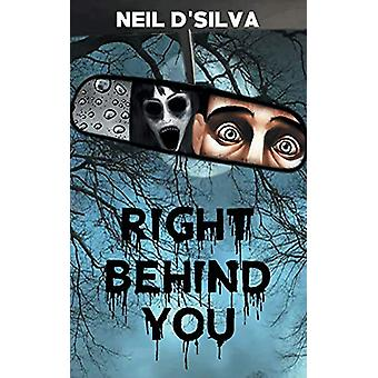Right Behind You by Neil D'Silva - 9789387269231 Book