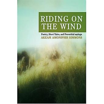 Riding on the Wind: Poésie, Contes courts et ProverbialEs