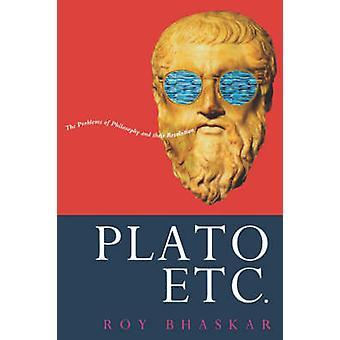 Plato etc. by Prof. Roy Bhaskar