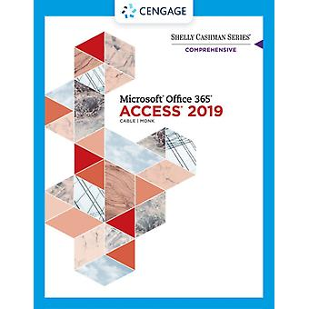 Shelly Cashman Series R Microsoft R Office 365 R  Access R2019 Comprehensive by Ellen University of Delaware MonkSandra Cable
