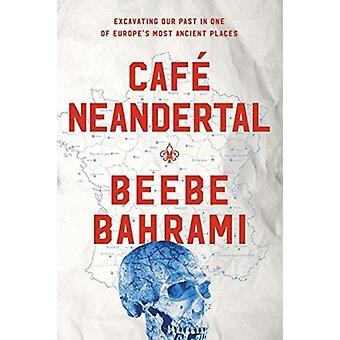 CafA Neandertal by Beebe Bahrami