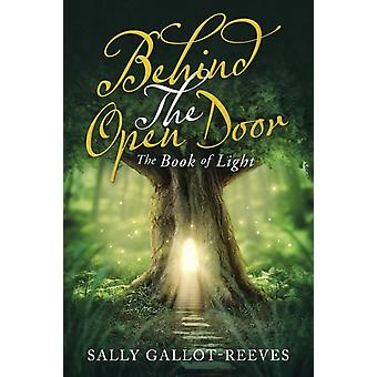 Behind the Open Door by Sally GallotReeves