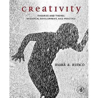 Creativity: Theories and Themes: Research, Development, and Practice
