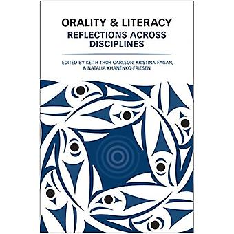 Orality and Literacy by Edited by Keith Thor Carlson & Edited by Kristina Fagan & Edited by Natalia Khanenko Friesen