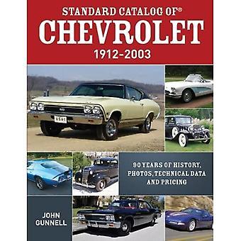 Standardkatalog von Chevrolet, 1912-2003: 90 Jahre Geschichte, Fotos, technische Daten und Preise
