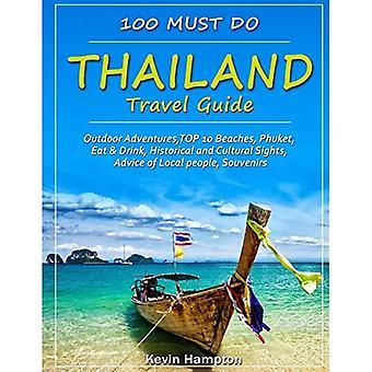 Przewodnik po Tajlandii: Przygody na świeżym powietrzu, 10 najlepszych plaż, Phuket, Jedz i pij, Zabytki historyczne i kulturowe, Porady miejscowej ludności, Pamiątki (100 Must Do!)