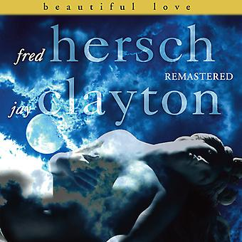 Hersch*Fred / Clayrton*Jay - Beautiful Love Remastered [CD] USA import