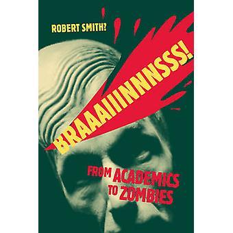 Braaaiiinnnsss! -van academici aan Zombies door Robert Smith - 97807766