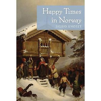Szczęśliwe czasy w Norwegii przez Sigrid Undset - 9780816678273 książki