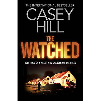 The Watched by Casey Hill - 9780857209887 Book