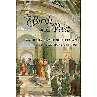 Die Geburt der Vergangenheit von Zachary Sayre Schiffman - Anthony Grafton-
