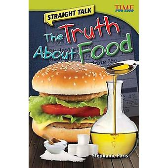 Straight Talk - The Truth about Food by Stephanie Paris - 978143334857