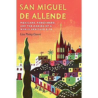 San Miguel de Allende - mexicanos - estrangeiros - e da realização de um Wo