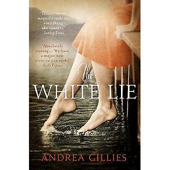Le mensonge blanc par Andrea Gillies - livre 9781780720906