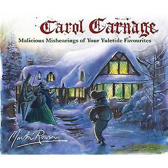 Un Carnage Carol - Mishearings malveillants de vos favoris Yuletide (M