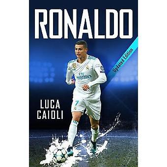 Ronaldo - 2019 aktualisierte Ausgabe - die Leidenschaft für Perfektion von Ronal