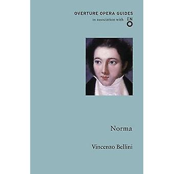 Norma by Vincenzo Bellini - 9781847495945 Book