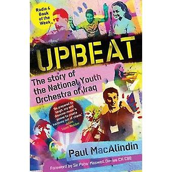 Upbeat - The Story of the National Youth Orchestra of Iraq by Paul Mac