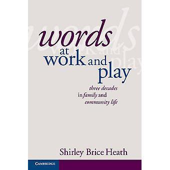 Worte bei Arbeit und Spiel - drei Jahrzehnte in Familie und Gemeinschaftsleben