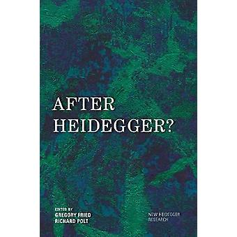 After Heidegger? by Gregory Fried - 9781786604866 Book
