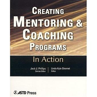 In Action - Creating Mentoring and Coaching Programs by Linda Kyle Str