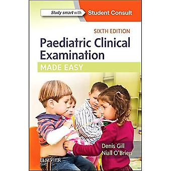 Paediatric Clinical Examination Made Easy (Made� Easy)