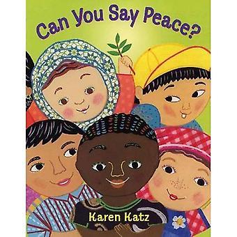 Kannst du Frieden sagen?