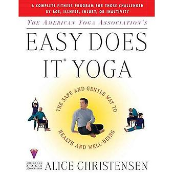 Easy Does it Yoga: The Safe and Gentle Way to Health and Well-being