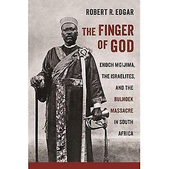 Der Finger Gottes: Enoch Mgijima, die Israeliten und das Bulhoek-Massaker in Südafrika (Wiederaufnahme in der südlichen afrikanischen Geschichte)
