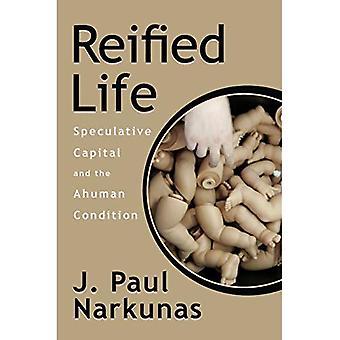 Réifiées vie: Capitaux spéculatifs et la Condition de Ahuman