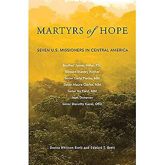 Martyrs d'espoir: sept missionnaires américains en Amérique centrale