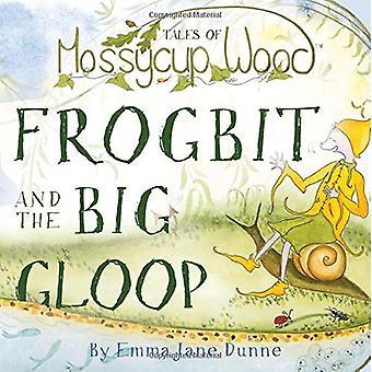 Geschichten von Mossycup Holz: Froschbissgewächse und die großen Gloop