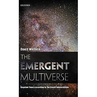 Multivers émergent de la théorie quantique selon l'interprétation d'Everett par Wallace & David