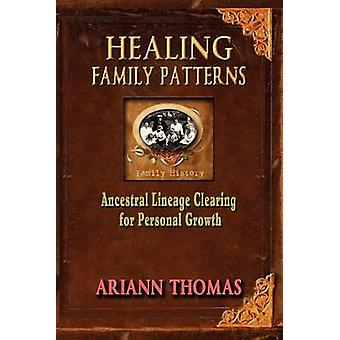 Healing Family Patterns Ancestral Lineage Clearing for Personal Growth by Thomas & Ariann