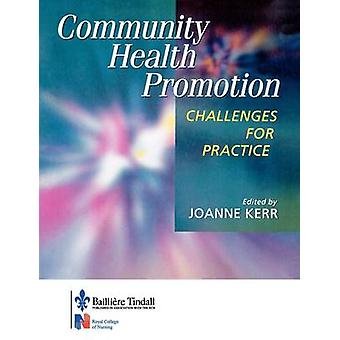 Community Health Promotion Challenges for Practice by Kerr & Joanne
