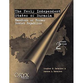 Les Etats nouvellement indépendants d'Eurasie manuel de républiques soviétiques ancienne deuxième édition par Batalden & Stephen K.