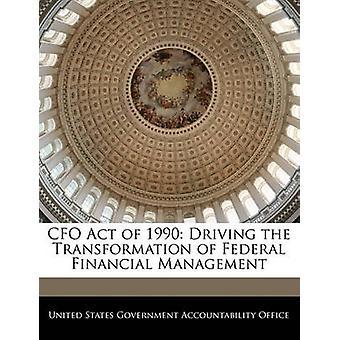 CFO Act von 1990 fahren die Umwandlung der Eidgenössischen Finanzverwaltung durch Vereinigte Staaten Regierungsverantwortlichkeit