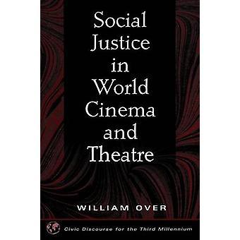 Sociale rechtvaardigheid in World Cinema en theater door Over & Willem