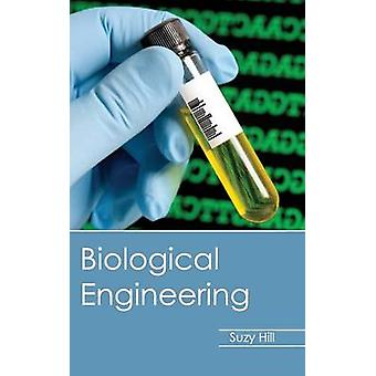 Biological Engineering by Hill & Suzy