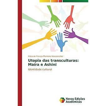 Utopie Das Transculturas Mara e Ashini de Frana Monteiro Vasconcelos Ktia