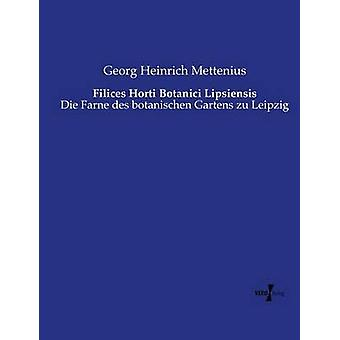 Filices Horti Botanici Lipsiensis von Mettenius & Georg Heinrich