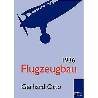 Flugzeugbau 1936 door Otto & Gerhard