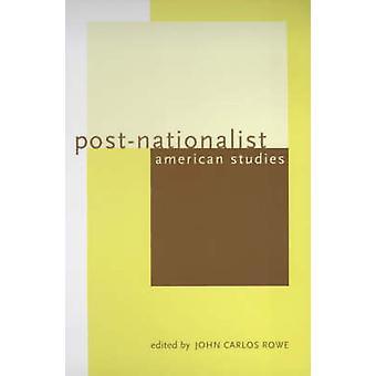 Pós-nacionalista americano estudos por John Carlos Rowe-9780520224391