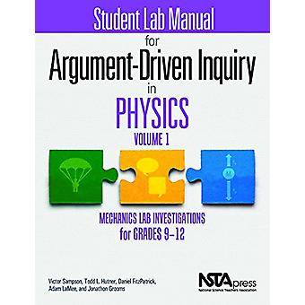 Student Lab Manual for Argument-Driven Inquiry in Physics - Volume 1 -