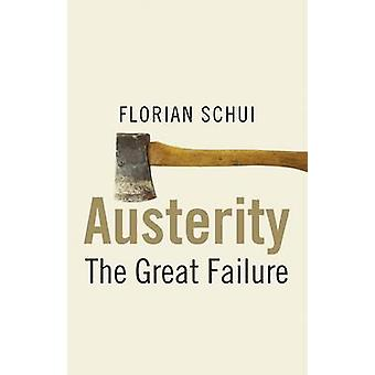 Austerity - The Great Failure by Florian Schui - 9780300212778 Book