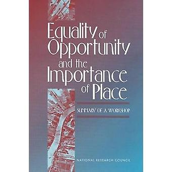 Equality of Opportunity and the Importance of Place - Summary of a Wor