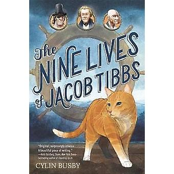 The Nine Lives of Jacob Tibbs by Cylin Busby - Gerald Kelley - 978055